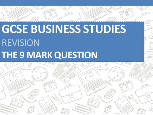 AQA GCSE Business Revision - The 9 Mark Question