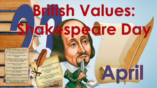 Remembering Shakespeare: Shakespeare Day (April 23 2016) - British Values