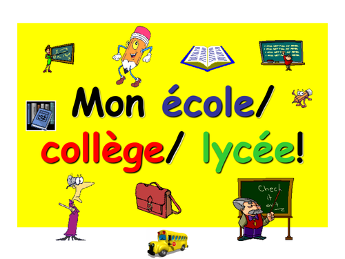 French Teaching Resources PowerPoint: My school. Mon école/ collège/ lycée!