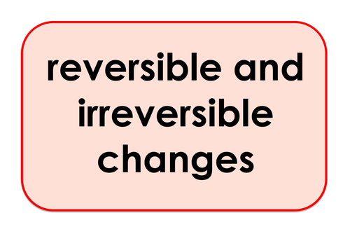 Reversible and irreversible - Games and Activities Supporting Scientific Vocabulary