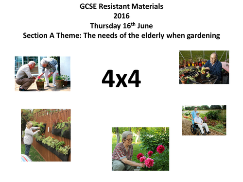 AQA GCSE Resistant Materials 4x4 design activity Section A: The needs of the elderly when gardening