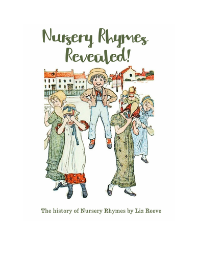 Nursery Rhymes Revealed - The History of Nursery Rhymes