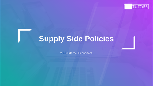 Supply Side Policies: A Level Economics