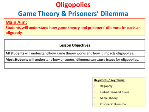 Oligopoly -Game Theory & Prisoners' Dilemma & Oligopolistic Pricing Strategies - A-Level Economics