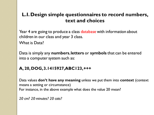 Design simple questionnaire to record numbers, text and choices