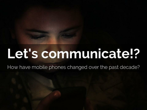How Have Mobile Phones Changed Over The Past Decade?