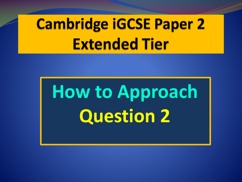 QUESTION 2 Cambridge English Language iGCSE Paper 2 (0500/0522) Extended Tier Examination