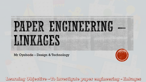 Paper Engineering - Linkages - Key Stage 3