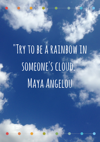 'Try to be a Rainbow...' Inspirational Maya Angelou Quote Poster