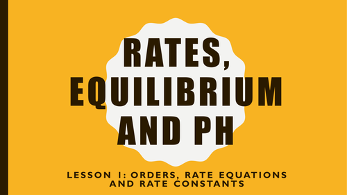 Orders, rate equations and rate constants for new OCR Chemistry  A-Level Module 5
