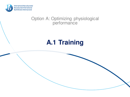 Option A - Optimizing Physiological Performance IB SEHS PowerPoint