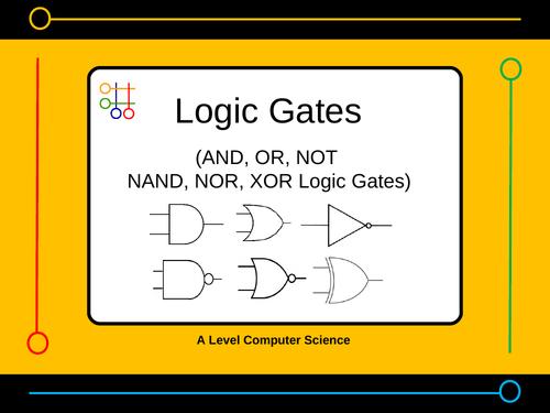 Presentation:   logic gates AND, OR, NOT, NAND, NOR, XOR  (24 slides)