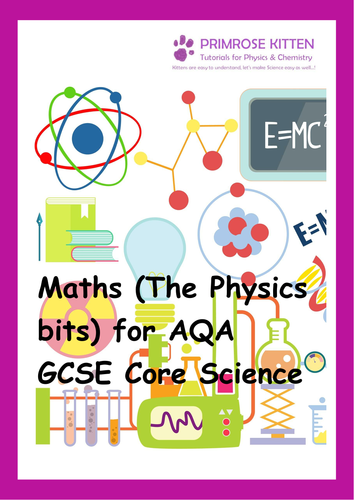 Maths (The physics bits) for AQA P1 core science GCSE - Including Answers UPDATED 19.8.16