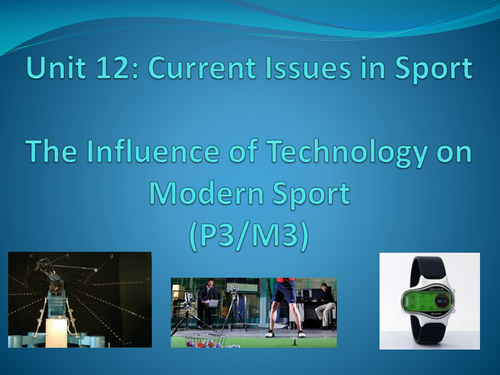 Level 3 BTEC Sport - Unit 12 Current Issues - Technology Assignment