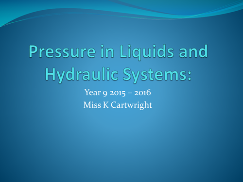 Year 9 Pressure in Liquids and Hydraulic Systems