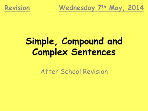 Simple, Compound and Complex Sentences - Grammar, structure and technical accuracy