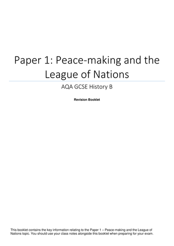 AQA GCSE History - Paper 1 - Peace making and the League of Nations - Revision Booklet