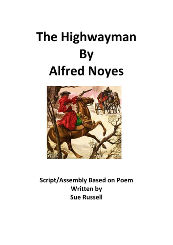 The Highwayman by Alfred Noyes Assembly or Class Play