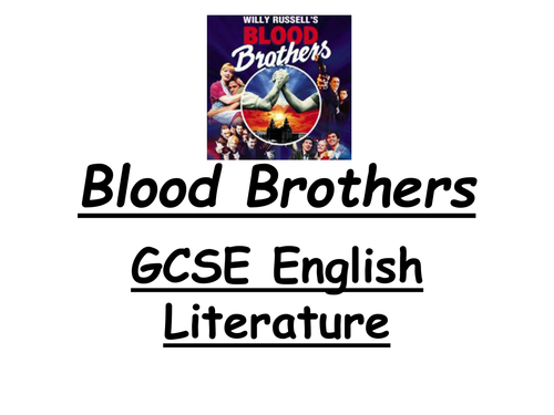 Blood Brothers: GCSE ENGLISH LITERATURE REVISION PPTs