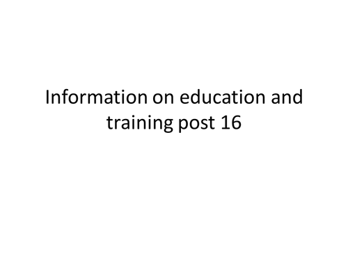 Post 16 options for education and training in the UK