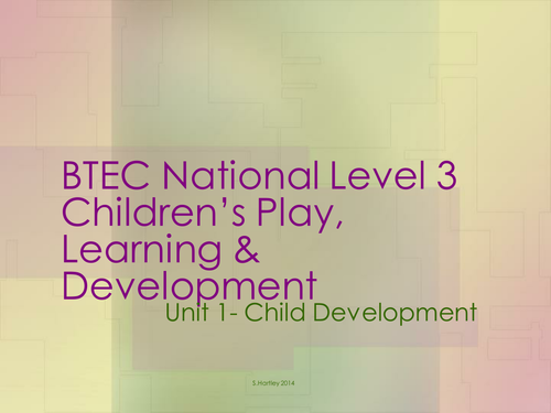 BTEC L3 Children's Play, Learning and Development Unit 1