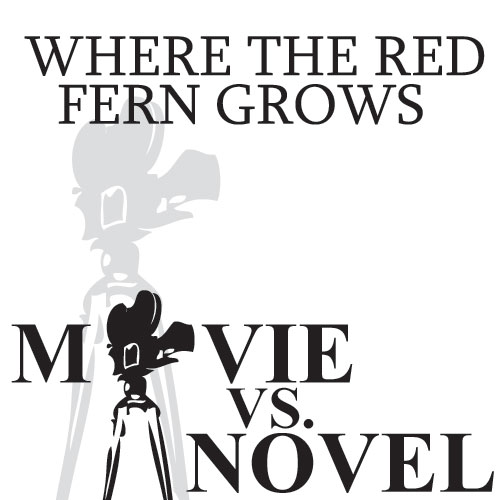 WHERE THE RED FERN GROWS Movie vs Novel Comparison