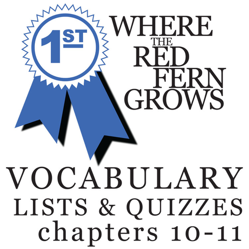 WHERE THE RED FERN GROWS Vocabulary Complete Novel (100