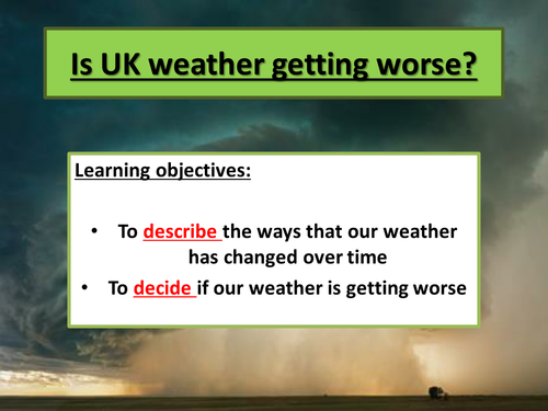 NEW GCSE SPEC AQA - Is UK weather getting worse?