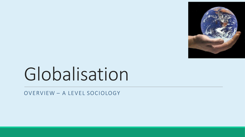 Globalisation - overview - detailed powerpoint