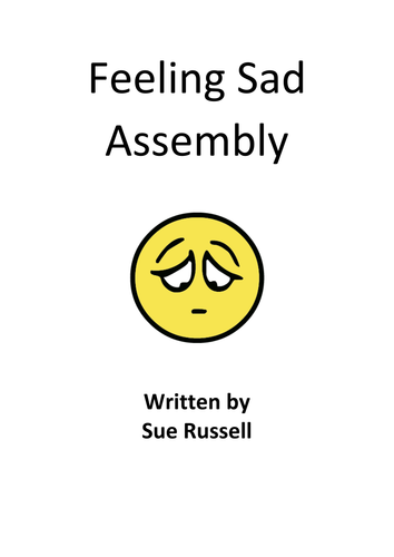 Feeling Sad Assembly or Class Play