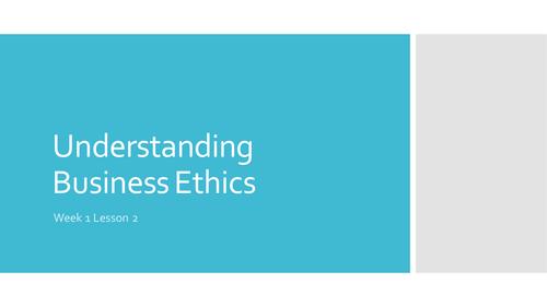 Understanding business ethics (Btec Level 3 Unit 37)