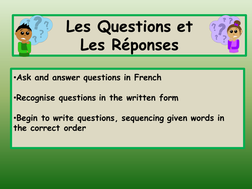 Asking, answering, reading and writing 8 basic questions in French