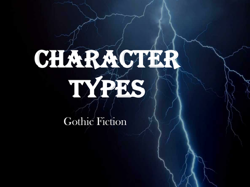 Gothic Fiction- Character Types