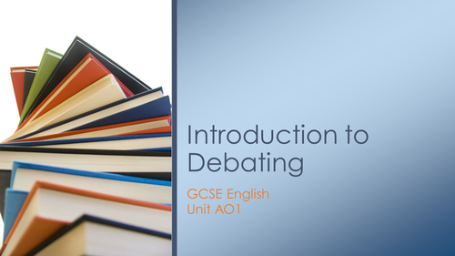 GCSE English Unit of Work for Debating/Speaking and Listening