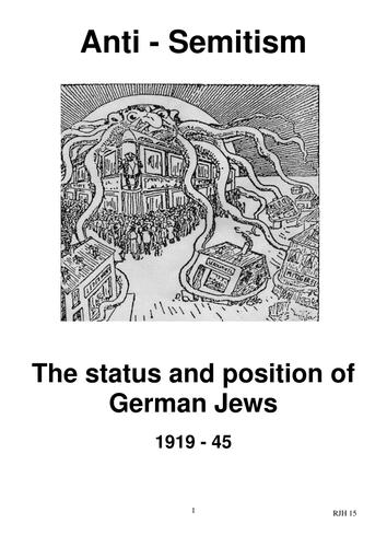 Anti- Semitism: Nazi Persecution of the Jews 1918 - 1945
