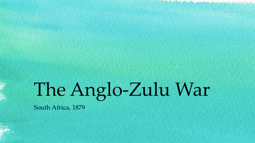The Anglo-Zulu War, South Africa, 1879