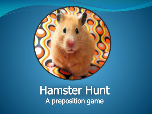 Prepositions of place game - Hamster Hunt