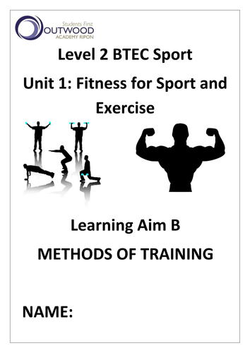 Level 2 BTEC Sport Unit 1 - Fitness for Sport and Exercise - Methods of Training Booklet