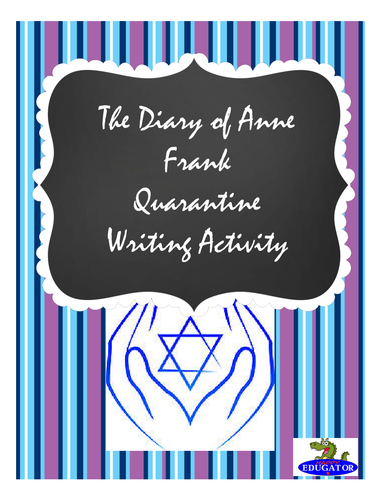 The Diary of Anne Frank - Quarantine Writing Activity