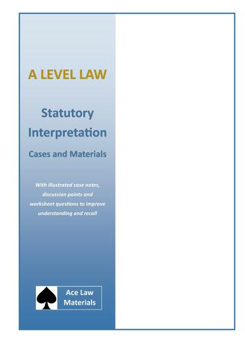 A Level Law - Statutory Interpretation Cases and Materials (AQA, OCR and WJEC)