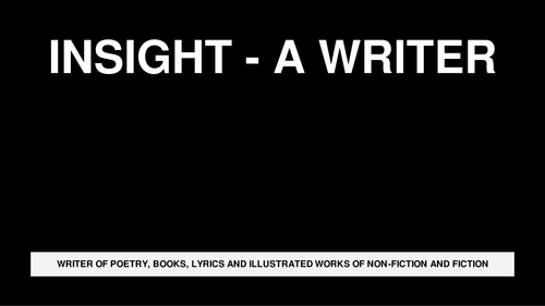 INSIGHT INTO THE LIFE OF A WRITER - PP PRESENTATION BY TOR ALEXANDER BRUCE