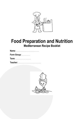 Food Preparation and Nutrition GCSE 2016 - A recipe booklet of Mediterranean Recipes