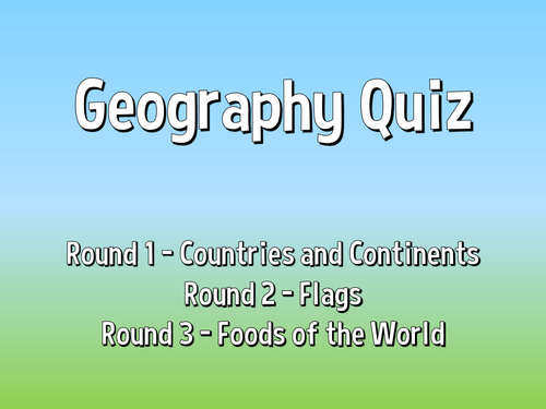Geography Quiz (Continents, Flags and Food)