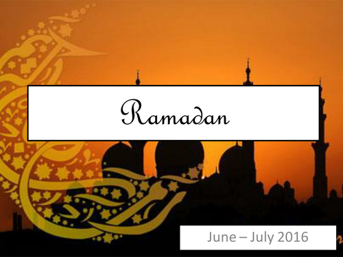 Ramadan Assembly - help your pupils to learn all about the Muslim holy month of Ramadan