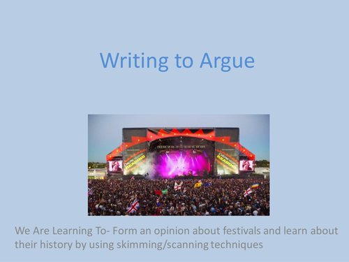 Writing to Argue. Task: Write an article for a magazine arguing for or against festivals.