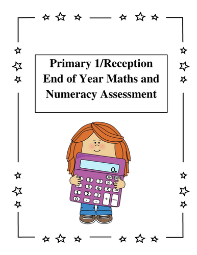 Infant/Primary 1/Reception Literacy and Numeracy End of Year Assessment and Beginning of year recap