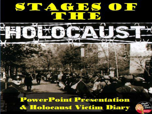 The Stages of the Holocaust PowerPoint Presentation and Victim Diary Activity