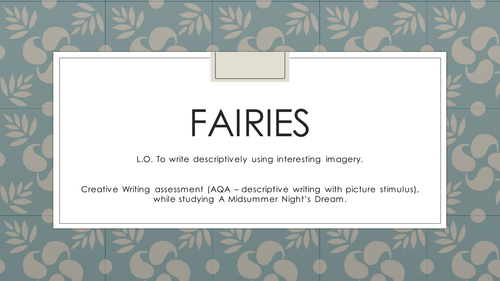 FAIRIES - creative writing tasks - A Midsummer Night' Dream