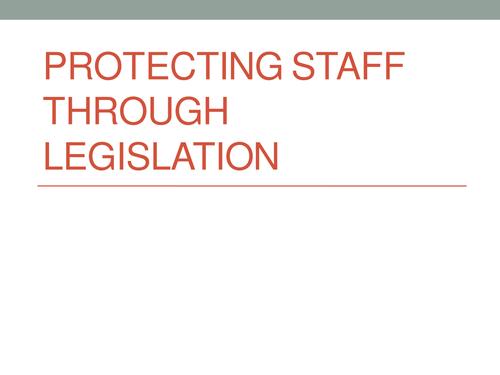 Protecting staff through legislation