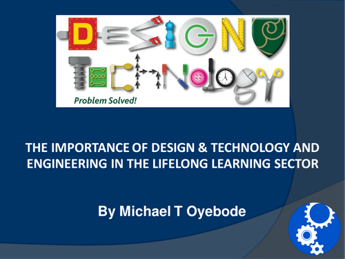 The Importance of Design & Technology and Engineering in the Lifelong Learning Sector